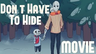 Download Don't Have To Hide - Undertale Comic Dub Movie (FULL) Video