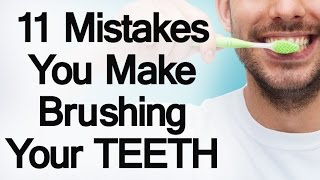 Download 11 Mistakes You Make Brushing Your Teeth | Develop Proper Tooth Care Habits Video