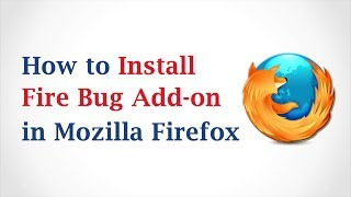 Download How to Install Firebug Add-on in Mozilla Firefox Video