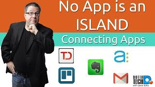 Download No App is an Island - Connecting All your Productivity Apps Video
