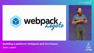 Download Building a Platform: Webpack and the Future by Sean Larkin · JSCamp Barcelona 2018 Video