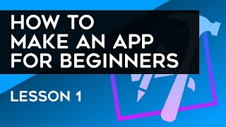 Download How to Make an App for Beginners (2018) - Lesson 1 Video
