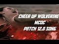 Download Cheer up Wolverine - MCOC Patch 12.0 The Song Video