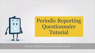 Download Periodic Reporting Questionnaire Tutorial Video