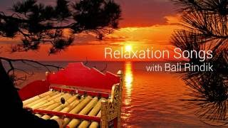 Download Relaxation Songs with Bali Rindik Video