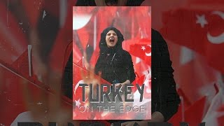Download Turkey on the Edge Video