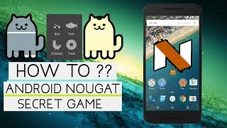 Download How To Play A Secret GAME in Android 7.0 NOUGAT ?? Video