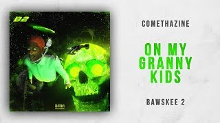 Download Comethazine - OnMyGrannyKids (Bawskee 2) Video