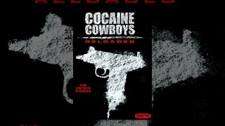 Download Cocaine Cowboys Reloaded Video