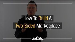 Download How To Build A Two-Sided Marketplace | Dan Martell Video
