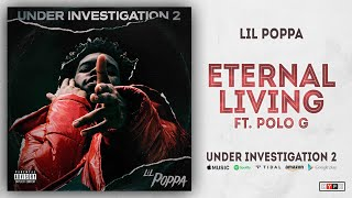 Download Lil Poppa - Eternal Living Ft. Polo G (Under Investigation 2) Video