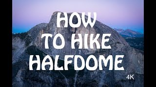 Download How To Hike Halfdome 4K Video