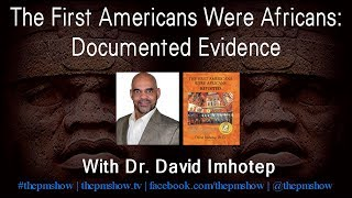 Download The First Americans Were Africans with Dr. David Imhotep Video
