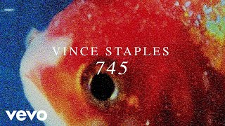 Download Vince Staples - 745 (Audio) Video