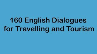 Download 160 English Dialogues for Travelling and Tourism Video