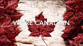 Download We're Canadian #canada150 Video