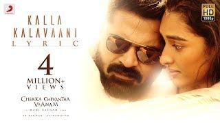 Download Chekka Chivantha Vaanam - Kalla Kalavaani Lyric (Tamil) | A.R. Rahman | Mani Ratnam | Vairamuthu Video