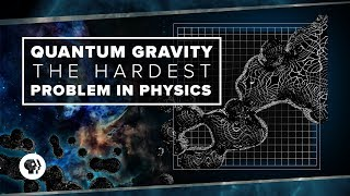 Download Quantum Gravity and the Hardest Problem in Physics | Space Time Video
