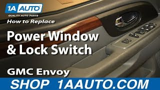 Download How To install Replace Power WIndow and Lock Switch 2002-09 GMC Envoy and XL XUV Video