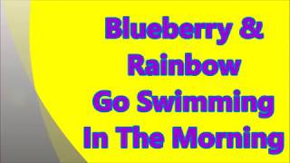 Download Blueberry & Rainbow Go Swimming In The Morning Video
