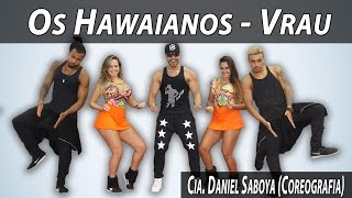 Download Os Hawaianos - Vrau Cia. Daniel Saboya (Coreografia) Video