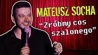 Download Mateusz Socha - ″Zróbmy coś szalonego!″ | Stand-up | 2018 Video