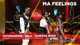 Download Dela, Patoranking & Vanessa Mdee: Ma Feelings – Coke Studio Africa Video