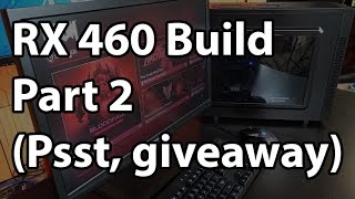 Download Building a Budget PC with the Radeon RX 460: Part 2 Video