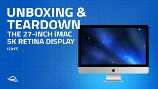 Download 2017 27-inch iMac with Retina 5K Display Unboxing and Teardown Video