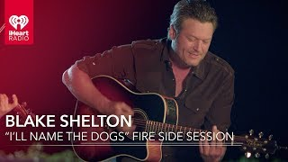 Download Blake Shelton ″I'll Name The Dogs″ Acoustic Fire Side Session | All Access Pass Video