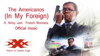 Download xXx The Return of Xander Cage The Americanos - In My Foreign ft. Nicky Jam French Montana Video