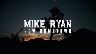 Download Mike Ryan - New Hometown Video