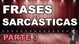 Download Frases sarcásticas para enemigos - Insultos elegantes - Parte 3 Video