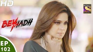 Download Beyhadh - बेहद - Ep 102 - 1st Mar, 2017 Video