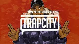 Download BIG SHAQ - MANS NOT HOT (2Scratch Trap Remix) [Lyrics] Video
