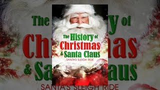 Download The History of Christmas & Santa Claus: Santa's Sleigh Ride Video