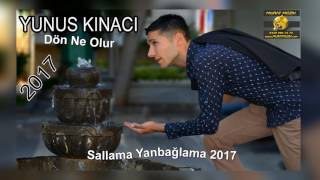 Download Dön Ne Olur - Sallama Yavuzeli Yöresel 2017 YUNUS KINACI 2017 Video