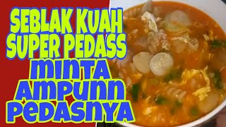 Download SEBLAK KUAH SUPER PEDAS 🔥🔥🔥 // Minta Ampun Pedasnya Video