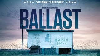 Download BALLAST - UK Theatrical Trailer Video
