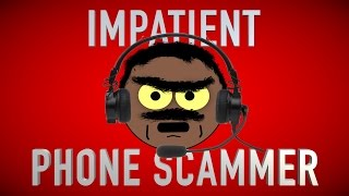 Download DEALING WITH AN IMPATIENT PHONE SCAMMER Video