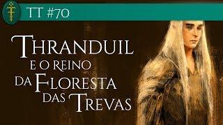 Download TT #70 - Thranduil e o Reino Élfico da Floresta das Trevas Video