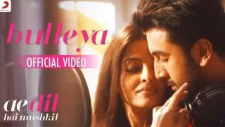Download Bulleya – Ae Dil Hai Mushkil | Aishwarya, Ranbir, Anushka, Fawad Video