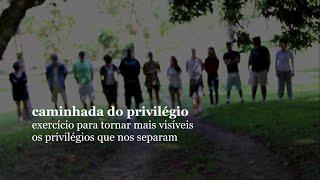 Download Caminhada do Privilégio Video