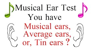 Download MUSICAL EAR TEST : You have musical ears, average ears, or tin ears? Video