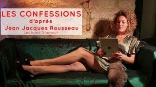Download Lectures Glamour - Jean-Jacques Rousseau :Les confessions Video