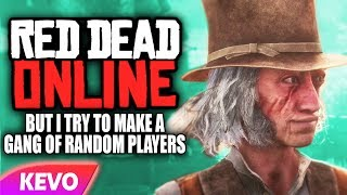 Download Red Dead online but I try to make a gang of random players Video