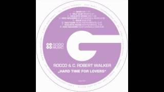 Download Rocco and C. Robert Walker - Hard Time For Lovers (Main Mix) Video