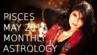 Download Pisces Monthly Astrology Forecast May 2016 Video