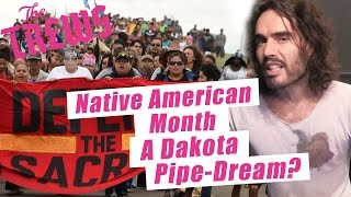 Download Native American month? A Dakota pipe-dream? Russell Brand The Trews (E375) Video