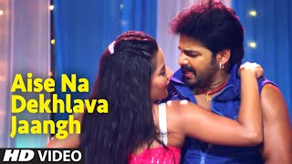 Download Full Bhojpuri Video - Aise Na Dekhlava Jaangh [ Feat.Sexy Monalisa ] Saiyan Ji Dilwa Mangelein Video